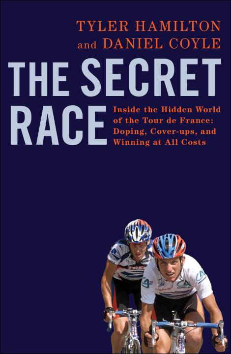 alex Alexs Alex's Cycle The Secret Race Tyler Hamilton Daniel Coyle